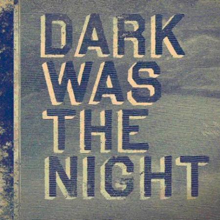 dark-was-the-night